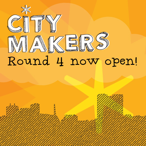 City Makers - Round 4 now open!