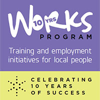 Works Program Training and employment opportunities for local people Celebrating 10 years of success
